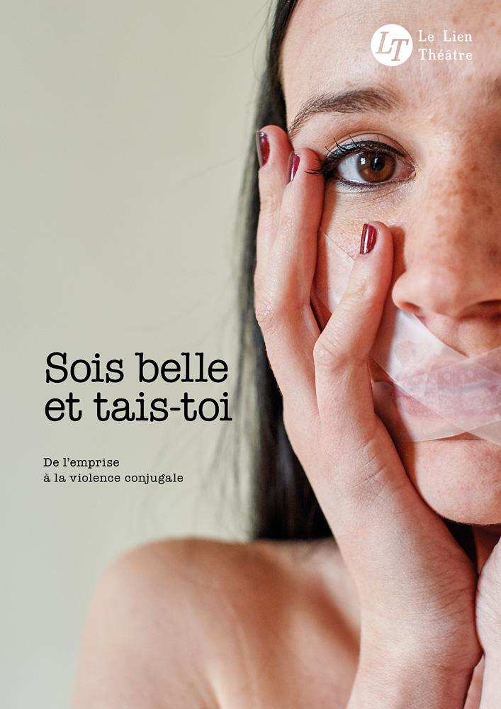 Sois belle et tais-toi, spectacle du Lien Théâtre. © Ernesto Timor (photo et graphisme).